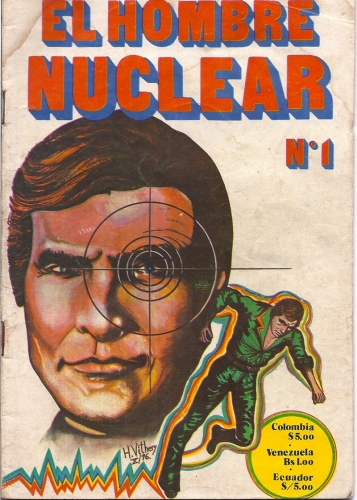 elhombrenuclearcomic0101 El Hombre Nuclear: Colombias six million dollar man was a comic book and an action figure (photos)