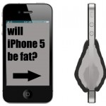 iphone 5 fat 150x150 The iPhone 5 Will Be Really Thick and Fat