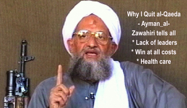 Ayman al Zawahiri Why Im Leaving Al Qaeda, by Ayman al Zawahiri