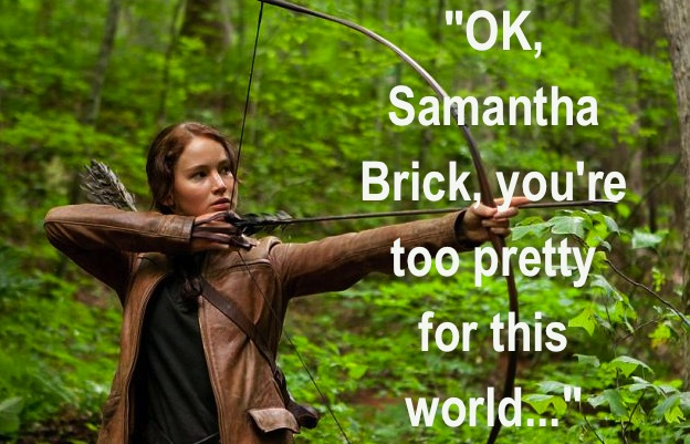 samantha brick2 The Hunger Games gives a Daily Mail writers drippy daughter nightmares