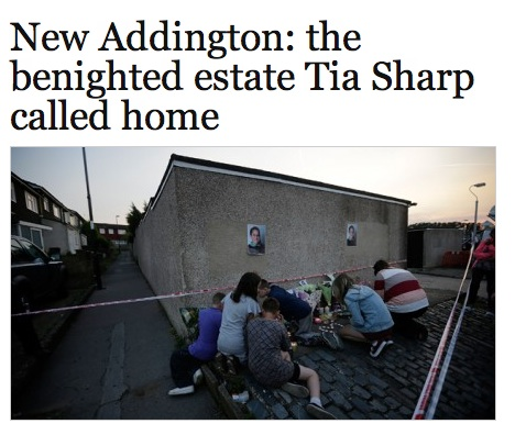 new addington Tia Sharp: a victim of the New Addington ghetto?