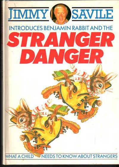 Jimmy Saviles Benjamin Rabbit and the Stranger Danger   What a child needs to know about strangers