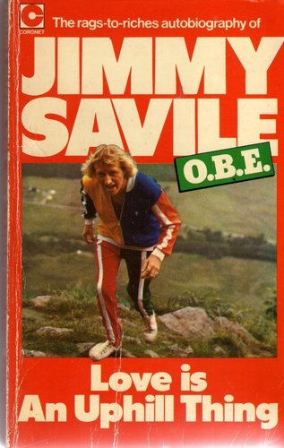 Jimmy Savile Book of the day: Love Is An Uphill Thing