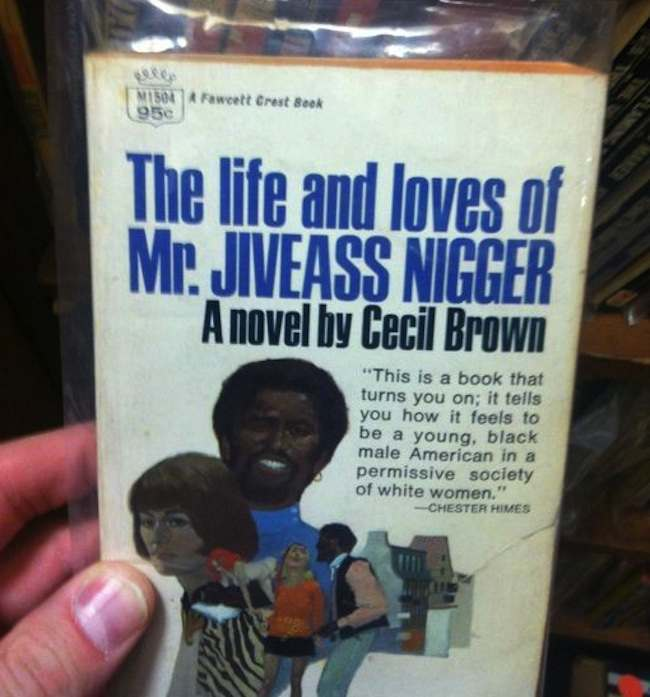 jiveass nigger Book of the Day: The Life and Loves of Mr Jiveass Nigger