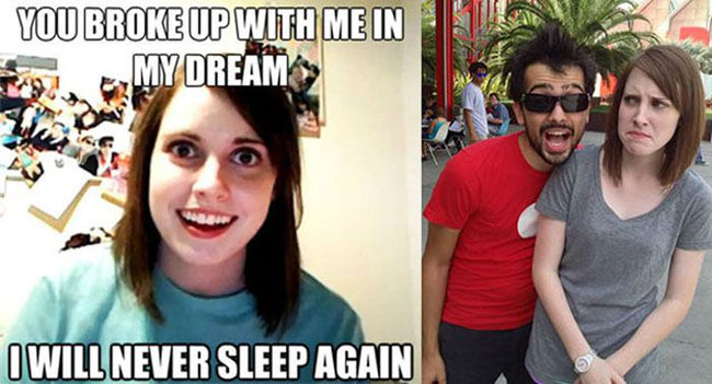 Overly Attached Girlfriend Meme heroes in real life