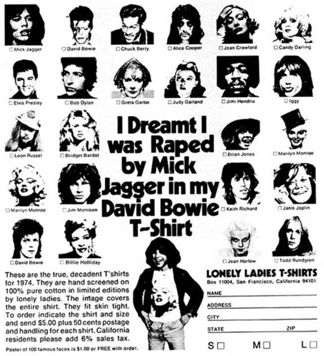 bowiw jagger 1974 T shirt slogans: I Dreamt I was Raped by Mick Jagger in my David Bowie T shirt