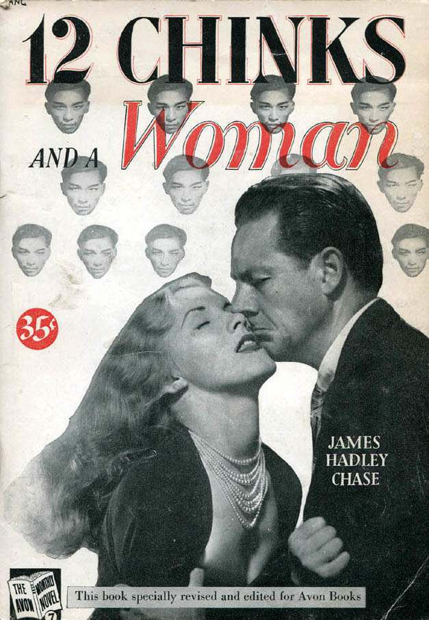 12 CHINKS AND A WOMAN by James Hadley Chase 1948 Sick and Full of Burning: 13 Regrettable BookTitles