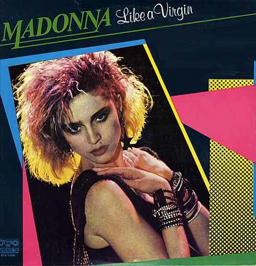 Madonna+ +Kamo+Geba+ +Like+A+Virgin+ +LP+RECORD 326172 15 Great Moments in Sexually Suggestive Pop Music