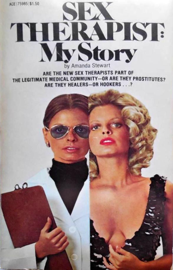 Amanda Stewart SEX THERAPIST MY STORY 1st Printing Ace 1975 Tomes Of Shame: Awful Nonfiction From The 1970s