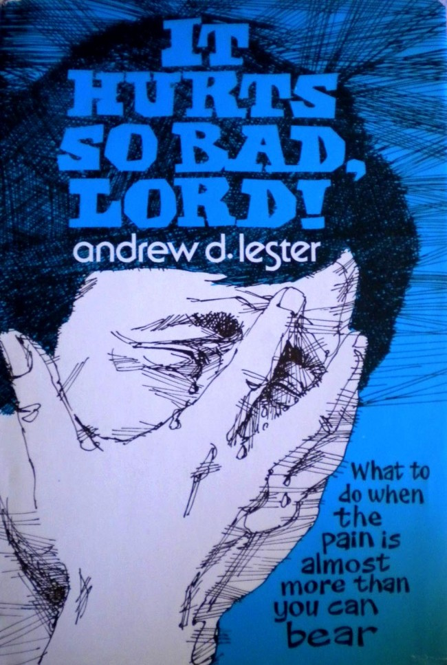 It Hurts So Bad, Lord! by Andrew D. Lester (1976)