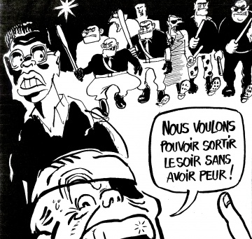 "This cartoon by Cabu depicts and quotes the racist demagogue politician Jean-Marie Le Pen of the Front National party (with the eye patch). The caption reads: ""We want to be able to go out in the evening without being afraid."" The armed thugs in the background are racist skinheads and their ilk. The cartoon leaves little doubt as to who is afraid."