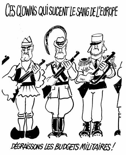 "This cartoon by Cabu criticizes the size of the military budgets across Europe. The captions read at the top, ""Those clowns that suck the blood of Europe,"" and at bottom, ""Let's put the military budgets on a diet!"""