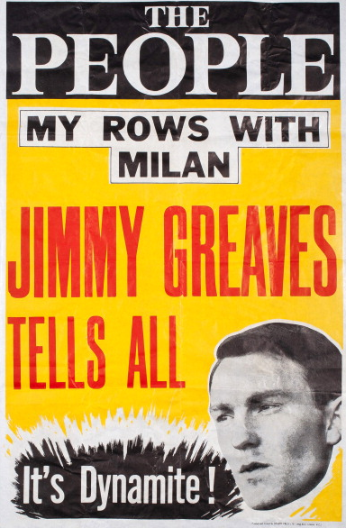 England international footballer Jimmy Greaves featured on a news poster for 'The People' newspaper advertising an exclusive story about his short and unhappy time with AC Milan in 1961.