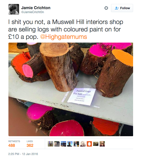 I shit you not, a Muswell Hill interiors shop are selling logs with coloured paint on for £10 a pop.