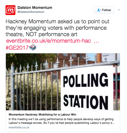 Hackney Momentum asked us to point out they're engaging voters with performance theatre, NOT performance art