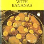 Be Bold With Bananas – 1970s food horror