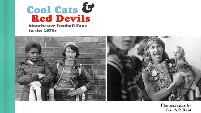 Cool Cats & Red Devils – brilliant photographs of British football fans in the 1970s
