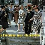 Paris During World War 2 – Not All Bad Then